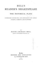 Bell's Reader's Shakespeare ...: Condensed, Connected, and Emphasized for School, College, Parlour, and Platform, Volume 1