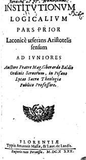 Institutiones Logicales: Laconice referans Aristotelis sensum : Ad Iuniores, Volume 1
