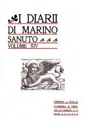 I diarii di Marino Sanuto: (MCCCCXCVI-MDXXXIII) dall' autografo Marciano ital. cl. VII codd. CDXIX-CDLXXVII, Volume 14