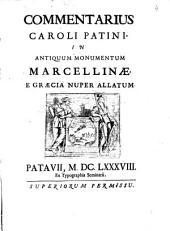 Commentarius Caroli Patini in antiquum monumentum Marcellinae e Graecia nuper allatum