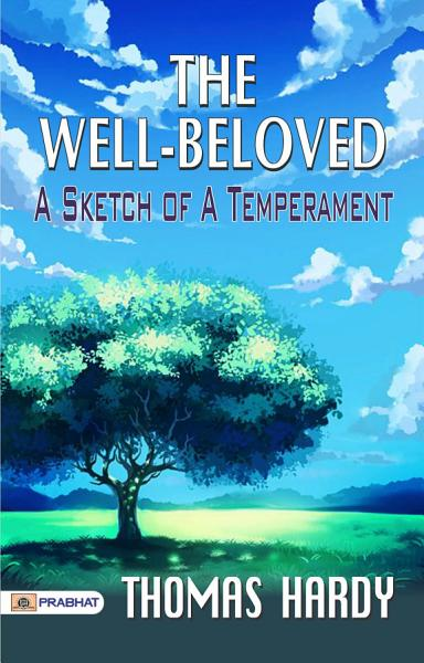 Download The Well beloved A Sketch of a Temperament Book