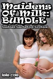 Maidens Of Milk Bundle (Lesbian Lactation Erotica)