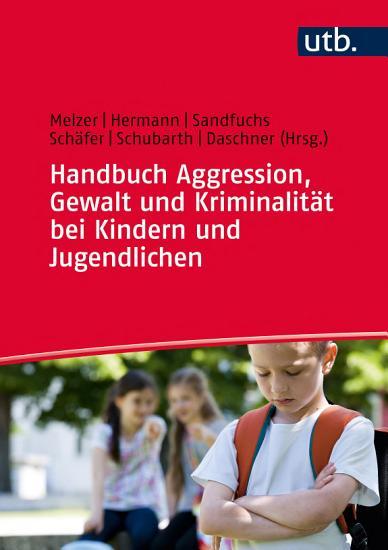 Handbuch Aggression  Gewalt und Kriminalit  t bei Kindern und Jugendlichen PDF