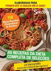 As receitas da Dieta Completa de Seleções: Elaboradas para perder até 12 quilos em 21 dias!