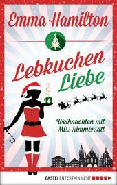 LebkuchenLiebe: Weihnachten mit Miss Nimmersatt