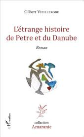 L'étrange histoire de Petre et du Danube