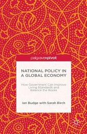 National Policy in a Global Economy: How Government can Improve Living Standards and Balance the Books