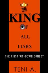 THE KING OF ALL LIARS: The first sit-down comedy.