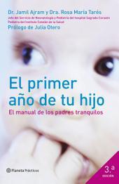 El primer año de tu hijo: El manual de los padres tranquilos