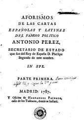 Aforismos de las cartas españolas y latinas del famoso politico Antonio Perez ...