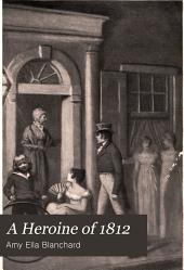 A heroine of 1812: a Maryland romance