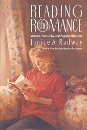 Reading the Romance: Women, Patriarchy, and Popular Literature, Edition 2