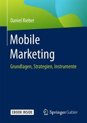 Mobile Marketing: Grundlagen, Strategien, Instrumente