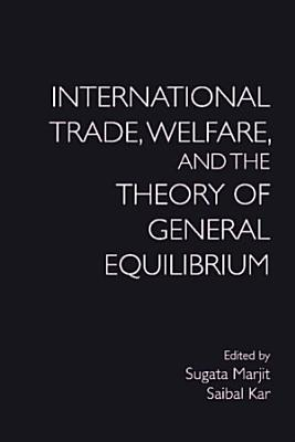 International Trade  Welfare  and the Theory of General Equilibrium