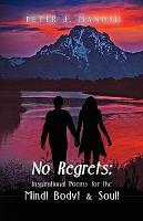 No Regrets  Inspirational Poems for the Mind  Body    Soul  PDF