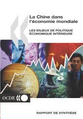 La Chine dans l'économie mondiale La Chine dans l'économie mondiale Les enjeux de politique économique intérieure : Rapport de synthèse: Les enjeux de politique économique intérieure : Rapport de synthèse