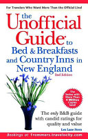 The Unofficial Guide to Bed   Breakfasts and Country Inns in New England PDF