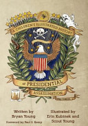 A Children s Illustrated History of Presidential Assassination