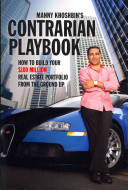 Manny Khoshbin s Contrarian Playbook  How to Build Your  100 Million Real Estate Portfolio from the Ground Up PDF