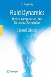 Fluid Dynamics: Theory, Computation, and Numerical Simulation, Edition 2