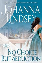 No Choice But Seduction: A Malory Novel