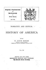 Narrative and Critical History of America: French explorations and settlements in North America, and those of the Portuguese, Dutch, and Swedes, 1500-1700. [c1884