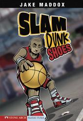 Jake Maddox: Slam Dunk Shoes