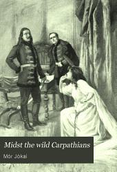 Midst the Wild Carpathians: A Novel