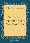 The Great Didactic of John Amos Comenius  Classic Reprint