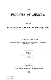 The Progress of America: From the Discovery by Columbus to the Year 1846, Volume 1, Issue 1