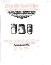 Von allerhandt Apoteckischen Confectionen, Lattwergen, Oel (etc.) - Franckfurdt a. M., Hermann Gülfferich 1552