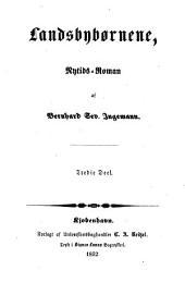 Landsbybørnene: nytids-roman, Del 3–4