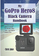My GoPro Hero8 Black Camera Handbook