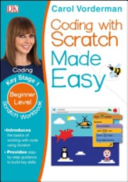 Coding with Scratch Made Easy, Ages 5-9 (Key Stage 1)