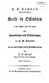 C.F. Tombe's ...: Reise in Ostindien in den Jahren 1802 bis 1806. Mit Anmerkungen und Erläuterungen von C.G. Sonnini, und mit einigen zusätzen aus dem französischen übersetzt von J.A. Bergk ... Mit 7 Kupfern