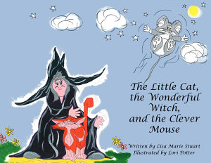 The Little Cat The Wonderful Witch And The Clever Mouse Book PDF