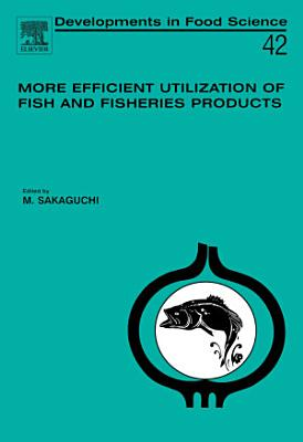 More Efficient Utilization of Fish and Fisheries Products PDF