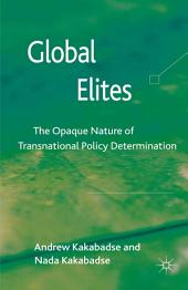 Global Elites: The Opaque Nature of Transnational Policy Determination