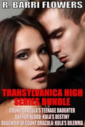 Transylvanica High Series Bundle: Count Dracula's Teenage Daughter\Out For Blood\Daughter of Count Dracula
