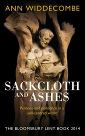 Sackcloth and Ashes: The Bloomsbury Lent, Book 2014