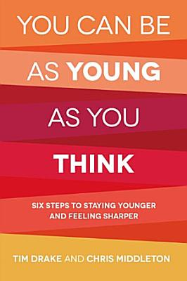 You Can Be as Young as You Think PDF