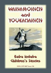 WAINAMOINEN AND YOUKAHAINEN - A Legend of Finland: Baba Indaba's Children's Stories - Issue 194