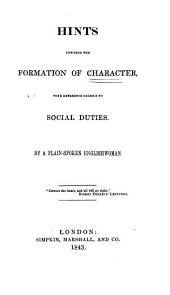 Hints towards the formation of character, by a plain-spoken Englishwoman