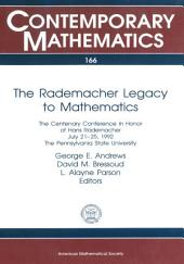 The Rademacher Legacy to Mathematics: The Centenary Conference in Honor of Hans Rademacher, July 21-25, 1992, the Pennsylvania State University, Volume 1