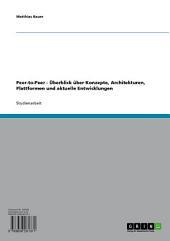 Peer-to-Peer - Überblick über Konzepte, Architekturen, Plattformen und aktuelle Entwicklungen