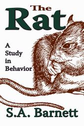 The Rat: A Study in Behavior