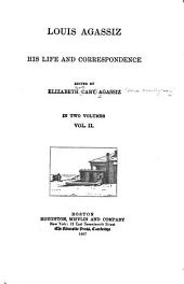 Louis Agassiz: His Life and Correspondence, Volume 2