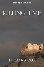 Killing Time: A Nick Cotton Crime Story