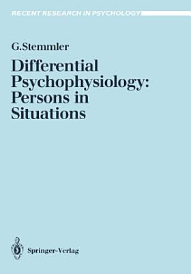 Differential Psychophysiology: Persons in Situations