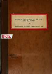 Papers on the bequest of the late Anna T. Jeanes